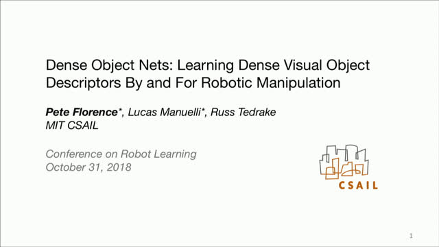 Dense Object Nets: Learning Dense Visual Object Descriptors By and