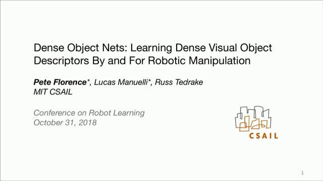 Dense Object Nets: Learning Dense Visual Object Descriptors